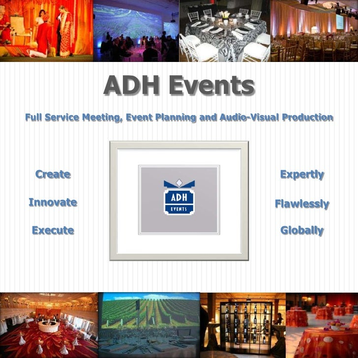 ADH Events Full Service Meeting, Event Planning and Audio-Visual Production       Create                                  ...