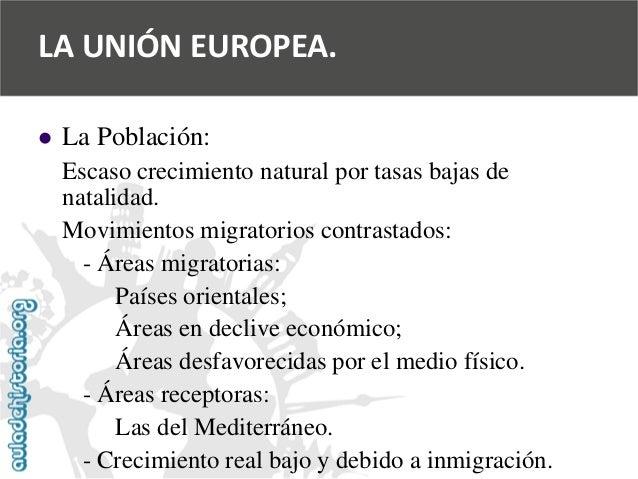   La Población:  Escaso crecimiento natural por tasas bajas de  natalidad.  Movimientos migratorios contrastados:  -Áreas...