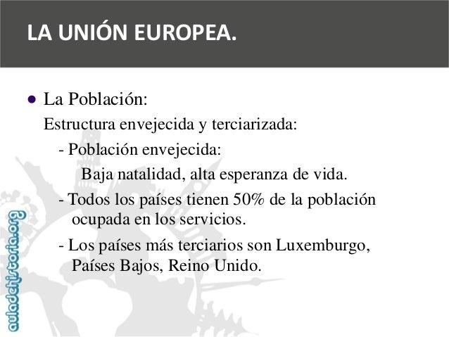   La Población:  Estructura envejecida y terciarizada:  -Población envejecida:  Baja natalidad, alta esperanza de vida.  ...