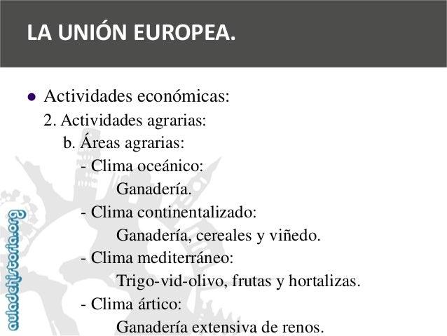   Actividades económicas:  2. Actividades agrarias:  b. Áreas agrarias:  -Clima oceánico:  Ganadería.  -Clima continental...