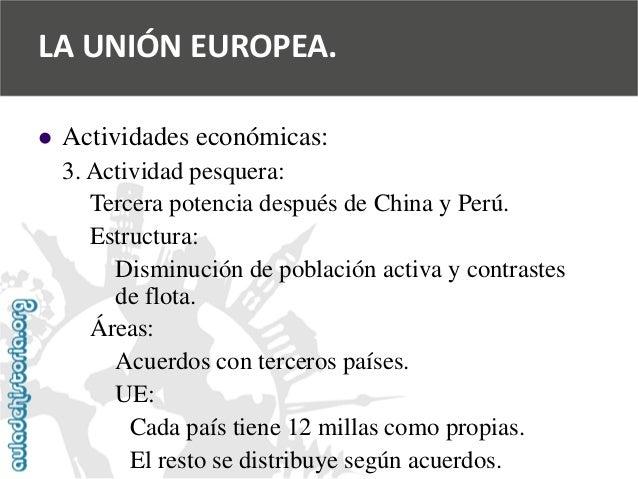   Actividades económicas:  3. Actividad pesquera:  Tercera potencia después de China y Perú.  Estructura:  Disminución de...