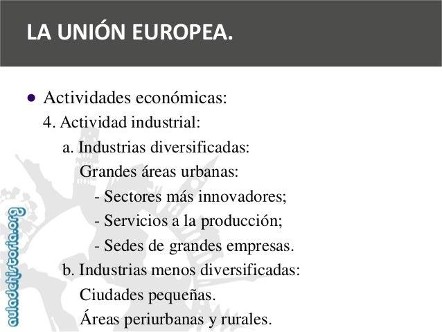   Actividades económicas:  4. Actividad industrial:  a. Industrias diversificadas:  Grandes áreas urbanas:  -Sectores más...