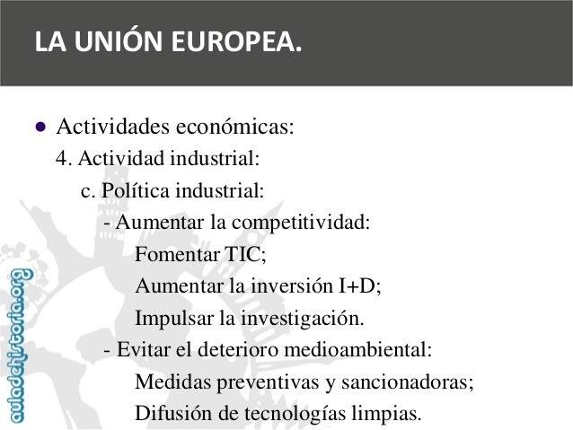   Actividades económicas:  4. Actividad industrial:  c. Política industrial:  -Aumentar la competitividad:  Fomentar TIC;...
