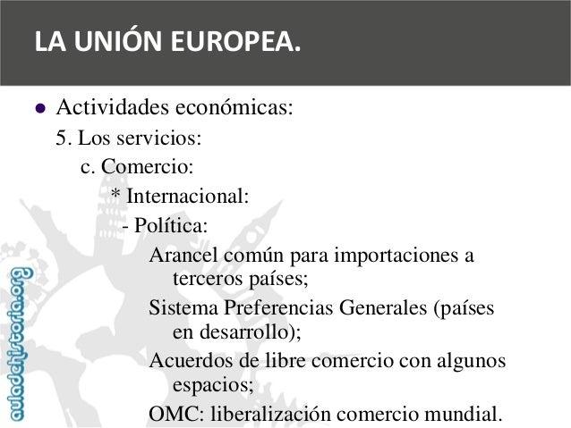   Actividades económicas:  5. Los servicios:  c. Comercio:  * Internacional:  -Política:  Arancel común para importacione...