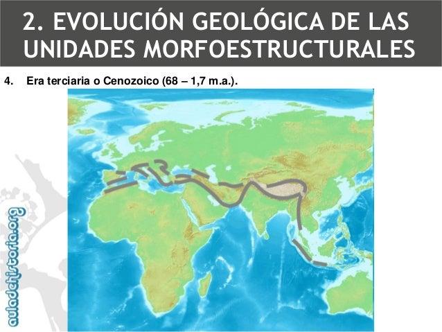 4.Era terciaria o Cenozoico (68 –1,7 m.a.).  Orogénesis alpinaFractura del zócalo de la Meseta2. EVOLUCIÓN GEOLÓGICA DE LA...