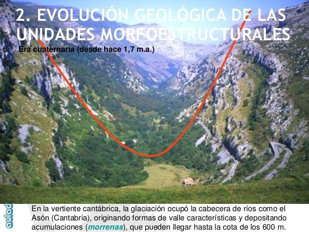 """Valle de Glendalough (Irlanda), con la característica forma de artesao en """"U""""  5.Era cuaternaria (desde hace 1,7 m.a.)  2...."""