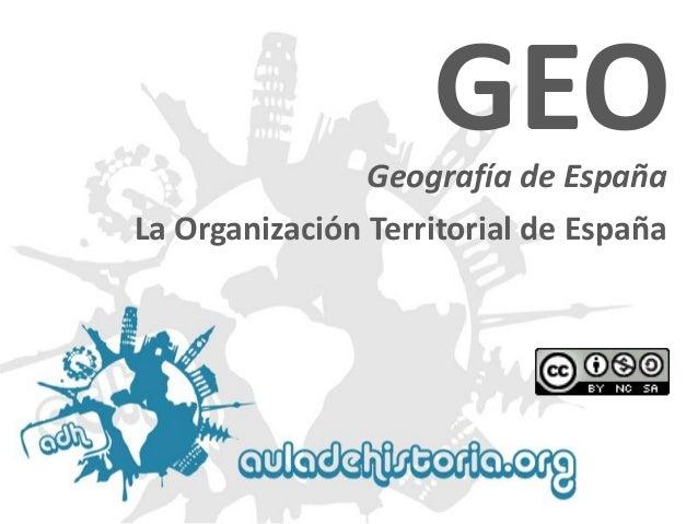 Geografía de España  GEO  La Organización Territorial de España