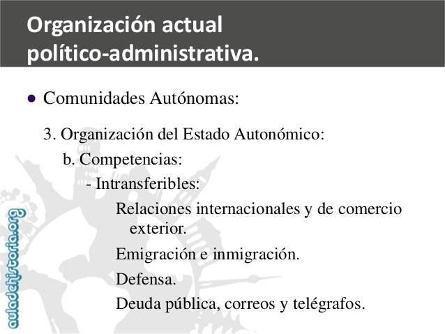   Comunidades Autónomas:  3. Organización del Estado Autonómico:  b. Competencias:  -Intransferibles:  Relaciones interna...