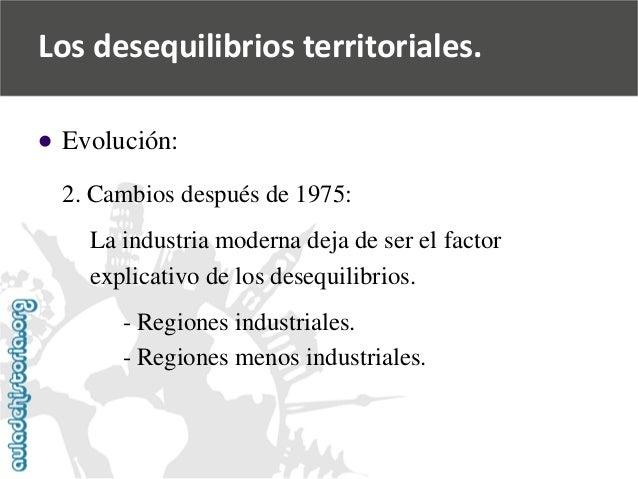   Evolución:  2. Cambios después de 1975:  La industria moderna deja de ser el factor  explicativo de los desequilibrios....