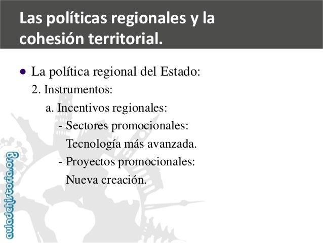   La política regional del Estado:  2. Instrumentos:  a. Incentivos regionales:  -Sectores promocionales:  Tecnología más...