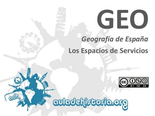 Geografía de España  GEO  Los Espacios de Servicios