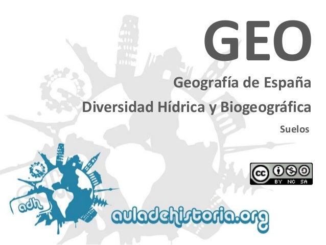 Geografía de España  Suelos  GEODiversidad Hídrica y Biogeográfica