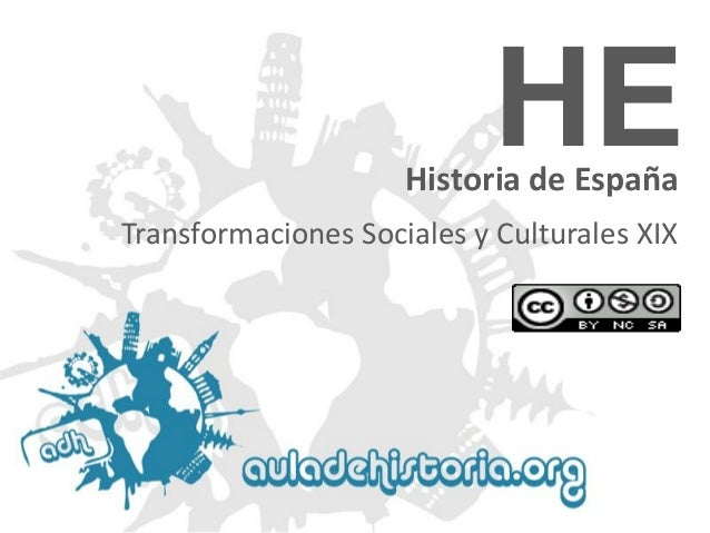 HE  Historia de España Transformaciones Sociales y Culturales XIX