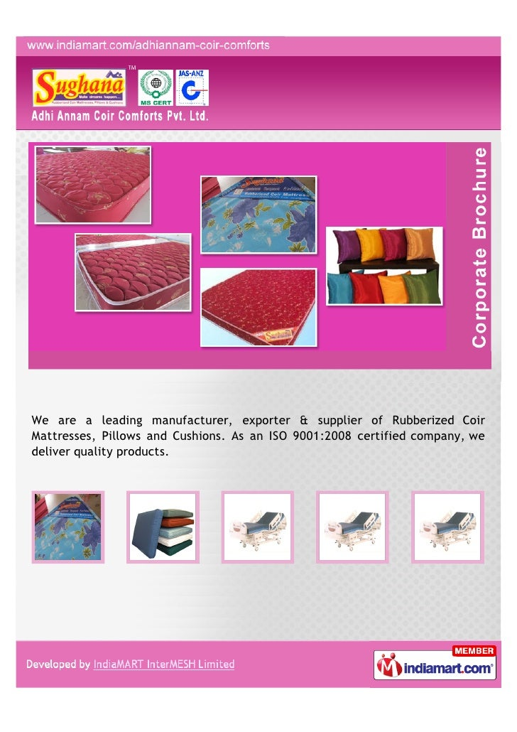 We are a leading manufacturer, exporter & supplier of Rubberized CoirMattresses, Pillows and Cushions. As an ISO 9001:2008...