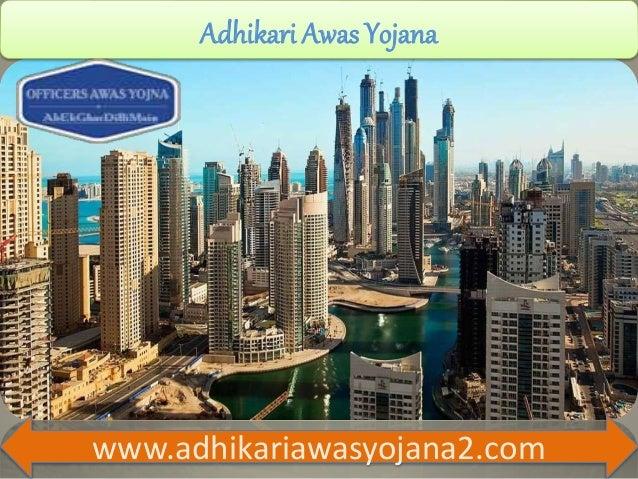 Adhikari Awas Yojana An Affordable Housing Scheme For Luxury Homes By Delhi  Awas Yojana