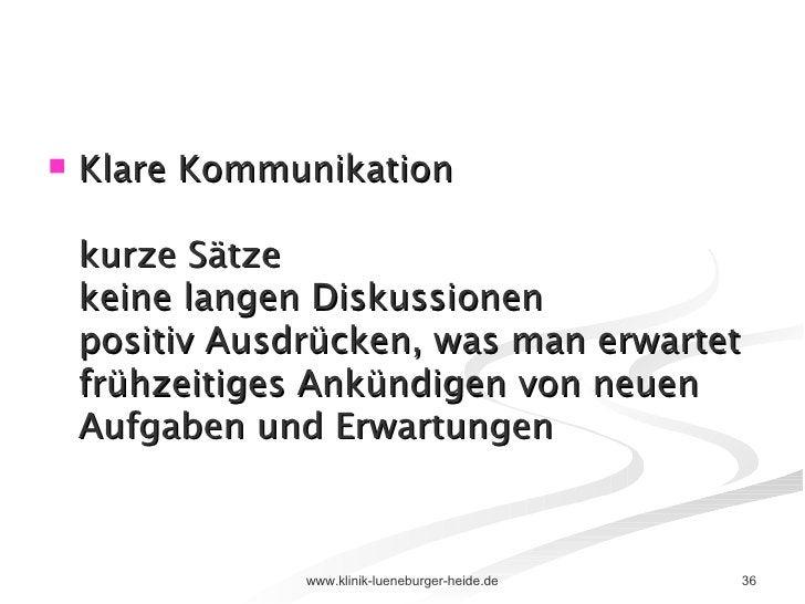 <ul><li>Klare Kommunikation kurze Sätze keine langen Diskussionen positiv Ausdrücken, was man erwartet frühzeitiges Ankünd...