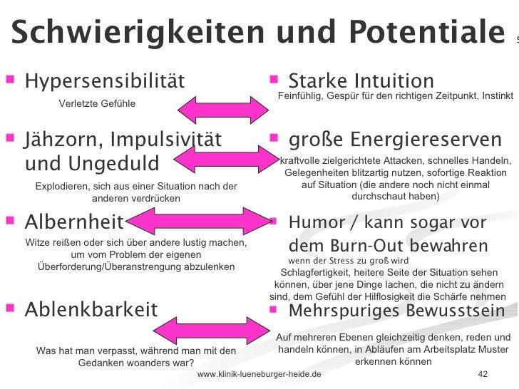 Schwierigkeiten und Potentiale  5) <ul><li>Hypersensibilität </li></ul><ul><li>Jähzorn, Impulsivität und Ungeduld </li></u...