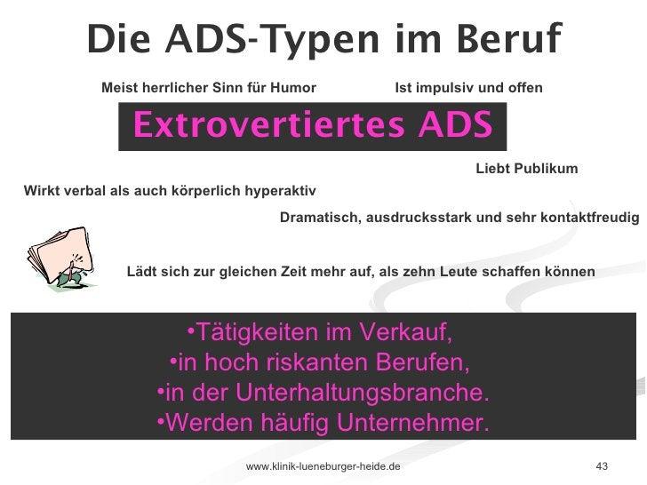 Die ADS-Typen im Beruf <ul><li>Extrovertiertes ADS </li></ul><ul><li>Tätigkeiten im Verkauf,  </li></ul><ul><li>in hoch ri...