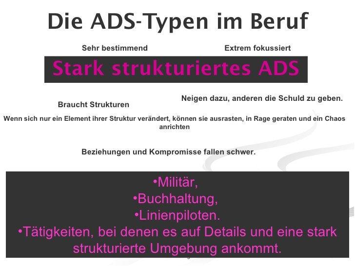 Die ADS-Typen im Beruf <ul><li>Stark strukturiertes ADS </li></ul><ul><li>Militär,  </li></ul><ul><li>Buchhaltung,  </li><...