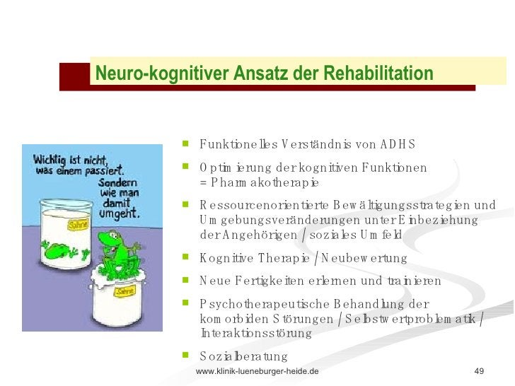 Neuro-kognitiver Ansatz der Rehabilitation <ul><li>Funktionelles Verständnis von ADHS </li></ul><ul><li>Optimierung der ko...