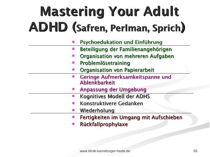 Mastering Your Adult ADHD ( Safren, Perlman, Sprich )  <ul><li>Psychoedukation und Einführung </li></ul><ul><li>Beteiligun...