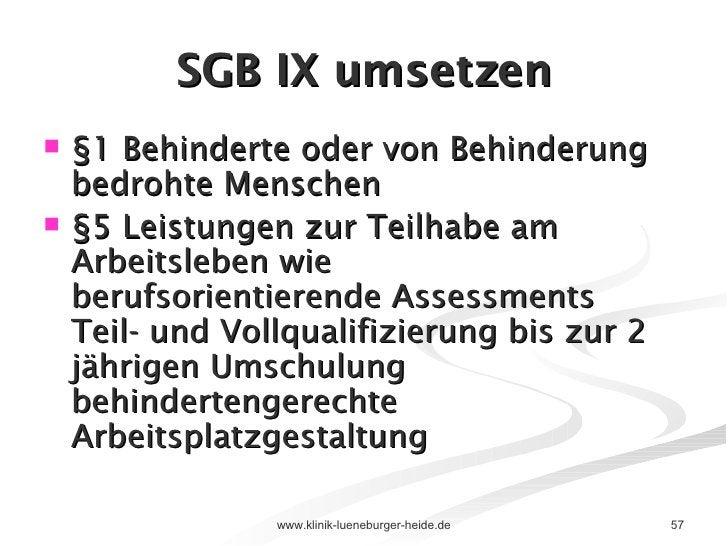 SGB IX umsetzen <ul><li>§1 Behinderte oder von Behinderung bedrohte Menschen </li></ul><ul><li>§5 Leistungen zur Teilhabe ...