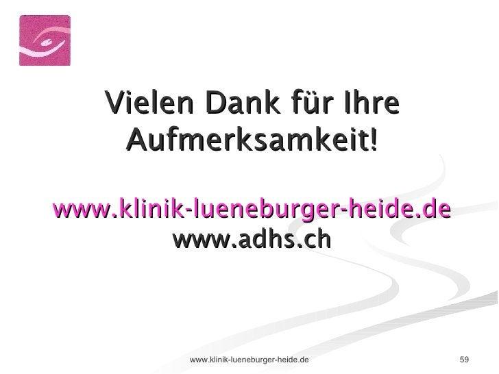 Vielen Dank für Ihre Aufmerksamkeit! www.klinik-lueneburger-heide.de www.adhs.ch