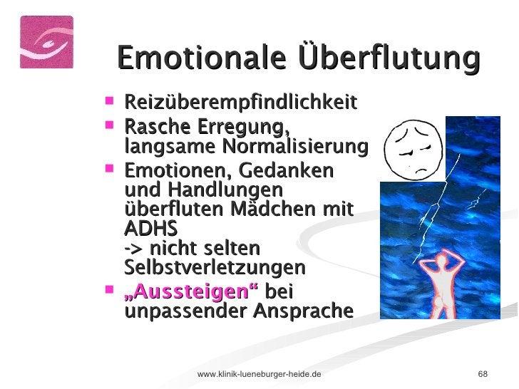 Emotionale Überflutung <ul><li>Reizüberempfindlichkeit </li></ul><ul><li>Rasche Erregung, langsame Normalisierung </li></u...
