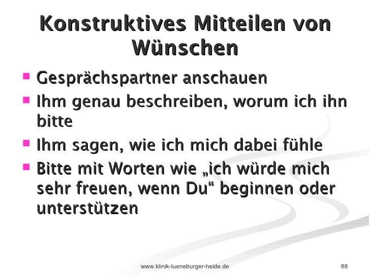 Konstruktives Mitteilen von Wünschen <ul><li>Gesprächspartner anschauen </li></ul><ul><li>Ihm genau beschreiben, worum ich...
