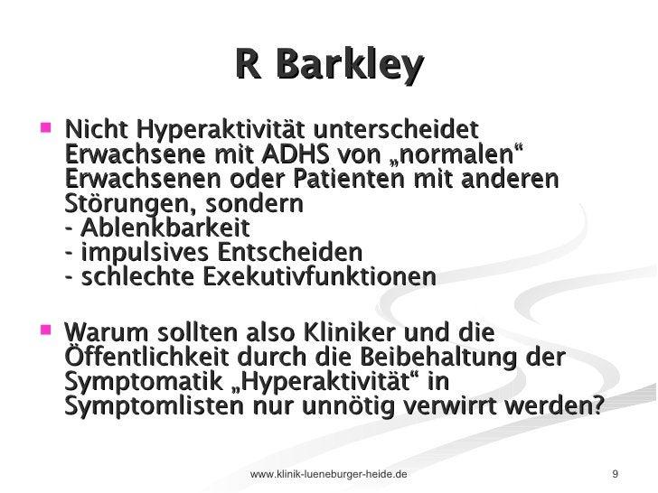 """R Barkley <ul><li>Nicht Hyperaktivität unterscheidet Erwachsene mit ADHS von """"normalen"""" Erwachsenen oder Patienten mit and..."""