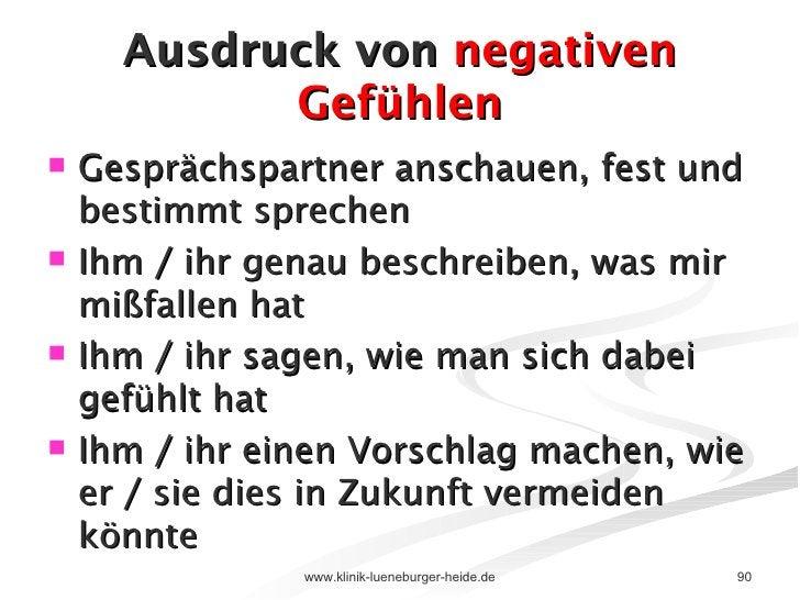 Ausdruck von  negativen Gefühlen <ul><li>Gesprächspartner anschauen, fest und bestimmt sprechen </li></ul><ul><li>Ihm / ih...