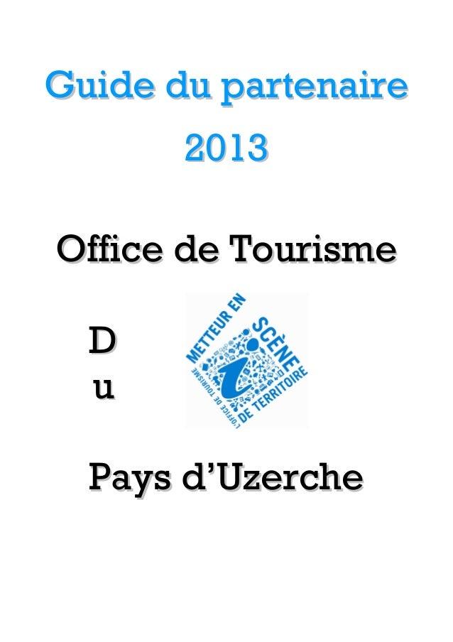 Guide du partenaire       2013Office de Tourisme  D  u  Pays d'Uzerche