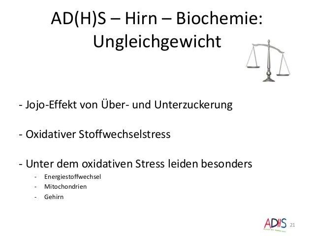 AD(H)S – Hirn – Biochemie: Ungleichgewicht 21 - Jojo-Effekt von Über- und Unterzuckerung - Oxidativer Stoffwechselstress -...