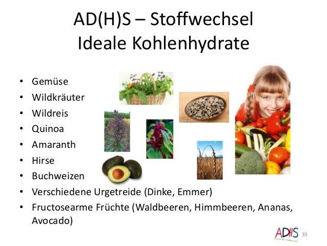 AD(H)S – Stoffwechsel Ideale Kohlenhydrate • Gemüse • Wildkräuter • Wildreis • Quinoa • Amaranth • Hirse • Buchweizen • Ve...