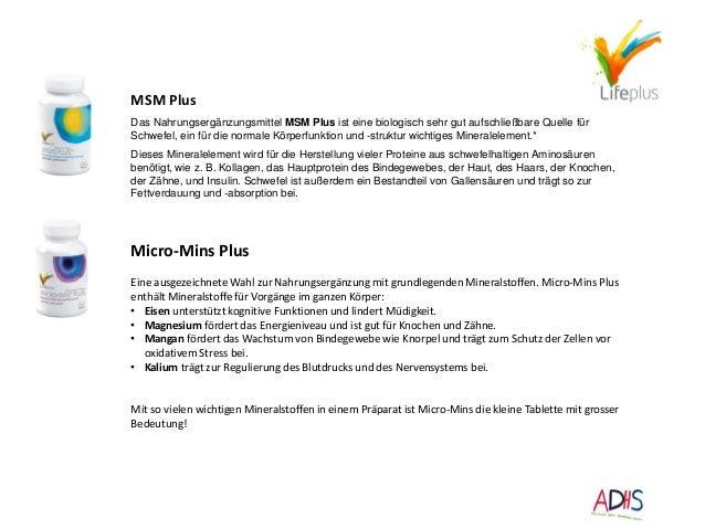 MSM Plus Das Nahrungsergänzungsmittel MSM Plus ist eine biologisch sehr gut aufschließbare Quelle für Schwefel, ein für di...