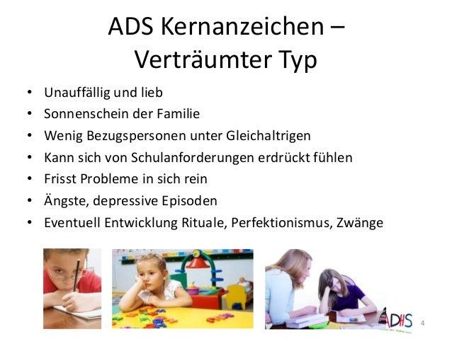 ADS Kernanzeichen – Verträumter Typ • Unauffällig und lieb • Sonnenschein der Familie • Wenig Bezugspersonen unter Gleicha...