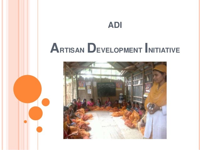 ADI ARTISAN DEVELOPMENT INITIATIVE Use pictures ! (sub center and services given)