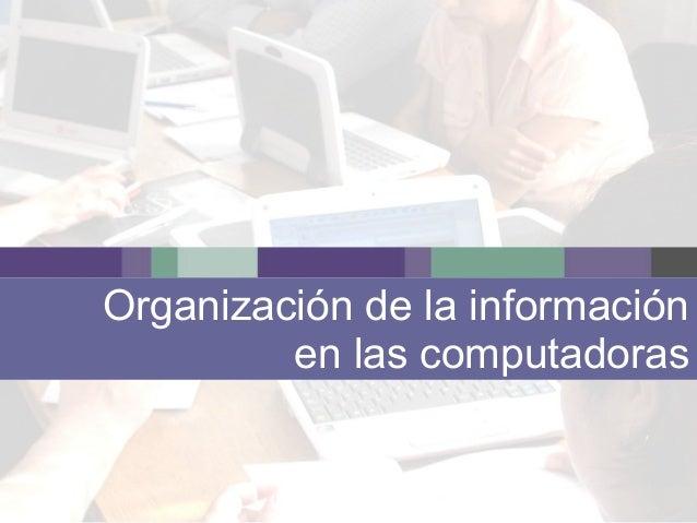 Organización de la información en las computadoras