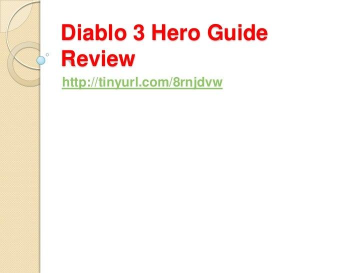 Diablo 3 Hero GuideReviewhttp://tinyurl.com/8rnjdvw