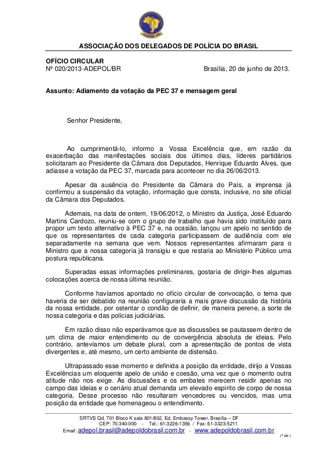 ASSOCIAÇÃO DOS DELEGADOS DE POLÍCIA DO BRASILSRTVS Qd. 701 Bloco K sala 801/802, Ed. Embassy Tower, Brasília – DFCEP: 70.3...