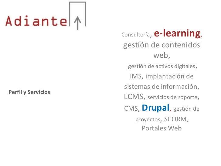 Consultoría,   e-learning,                     gestíón de contenidos                                 web,                 ...