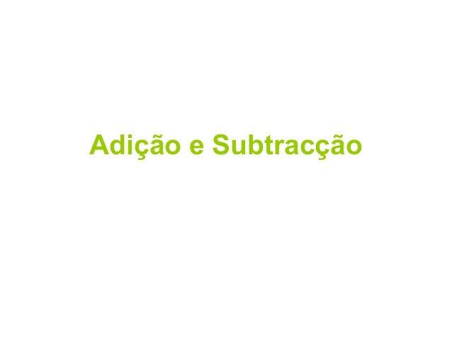 Adição e Subtracção