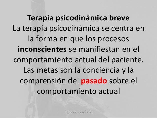 Terapia psicodinámica breve  La terapia psicodinámica se centra en  la forma en que los procesos  inconscientes se manifie...