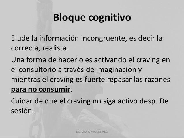 Bloque cognitivo  Elude la información incongruente, es decir la  correcta, realista.  Una forma de hacerlo es activando e...