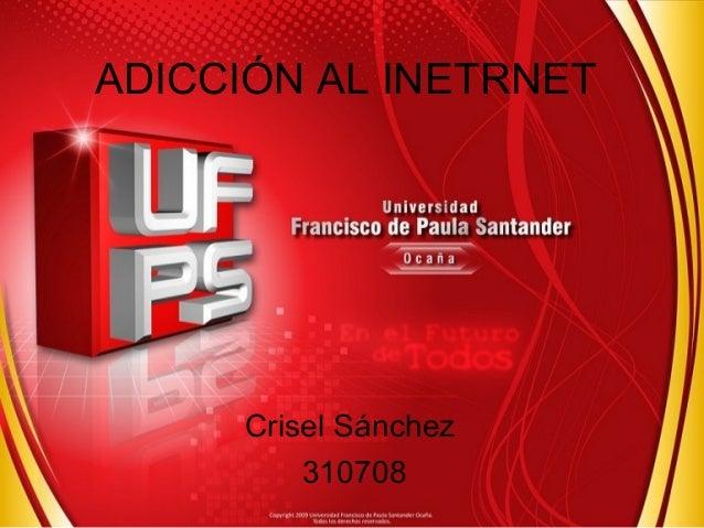 ADICCIÓN AL INETRNET  Crisel Sánchez  310708