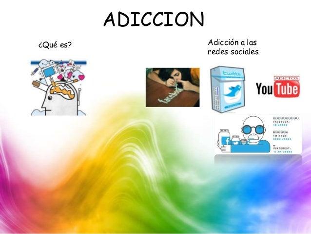 ADICCION ¿Qué es? Adicción a las redes sociales