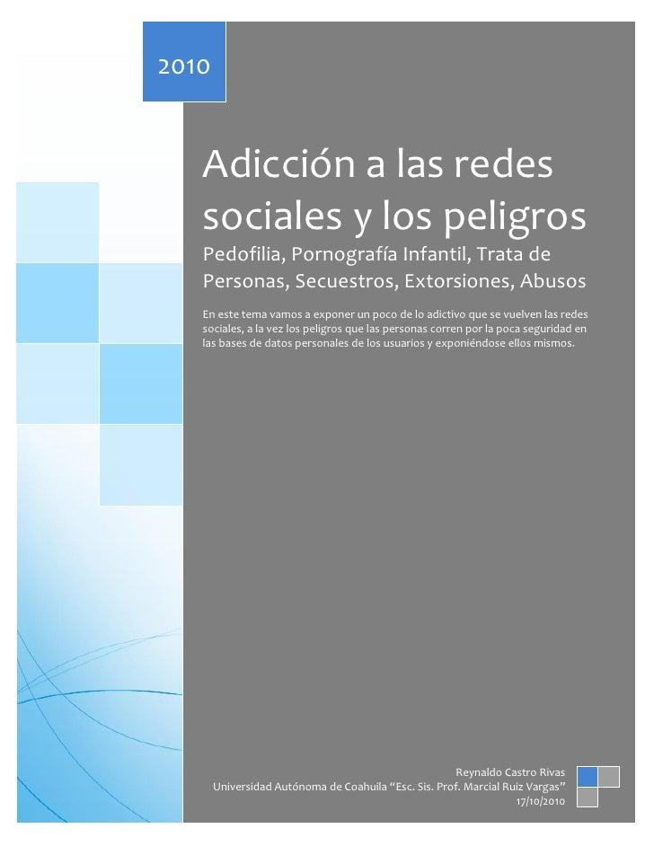2010   Adicción a las redes   sociales y los peligros   Pedofilia, Pornografía Infantil, Trata de   Personas, Secuestros, ...