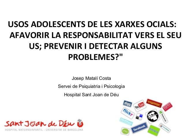 USOS  ADOLESCENTS  DE  LES  XARXES  OCIALS:   AFAVORIR  LA  RESPONSABILITAT  VERS  EL  SEU   US; ...
