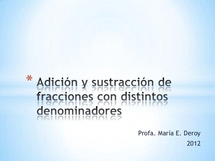*    Profa. María E. Deroy                    2012