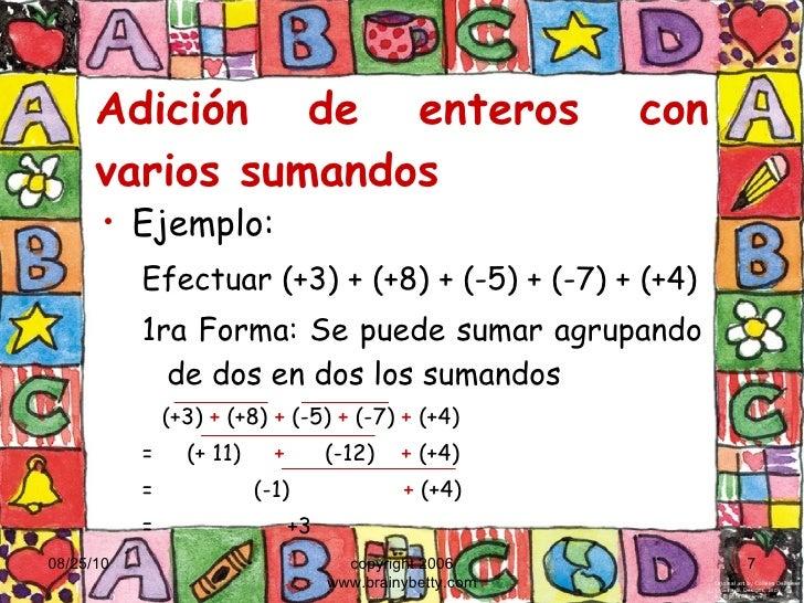 Adición de enteros con varios sumandos <ul><li>Ejemplo:   </li></ul><ul><ul><li>Efectuar (+3) + (+8) + (-5) + (-7) + (+4) ...